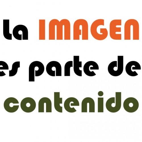 """Montaje con el texto """"la imagen es parte del contenido"""""""