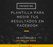 Plantilla para medir tus resultados en Facebook